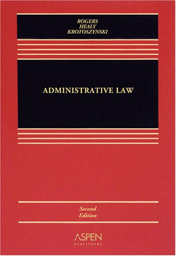 Administrative Law: Rogers, John M.;