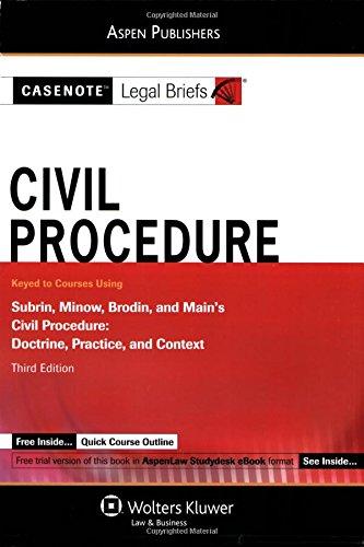 Civil Procedure : Subrin Minow Brodin and: Casenote Legal Briefs;