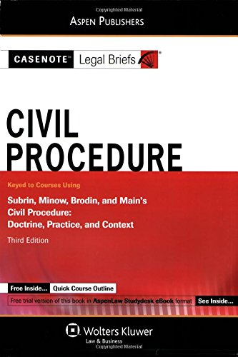 9780735571709: Casenote Legal Briefs: Civil Procedure: Keyed to Subrin, Minow, Brodin, and Main's Civil Procedure, 3rd Ed.