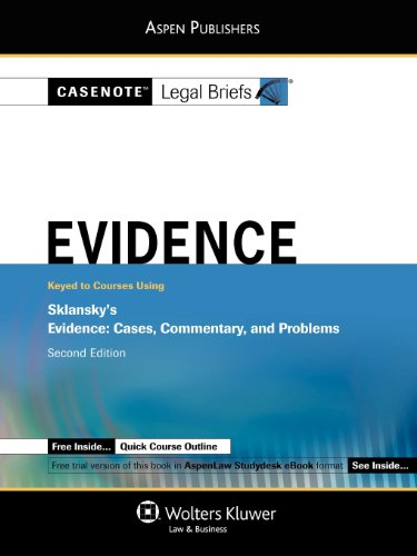 9780735571778: Casenote Legal Briefs: Evidence: Keyed to Sklansky's Evidence, 2nd Ed.