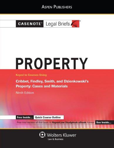 9780735571792: Casenote Legal Briefs: Property: Keyed to Cribbet, Findley, Smith, and Dzienkowski's Property, 9th Ed.