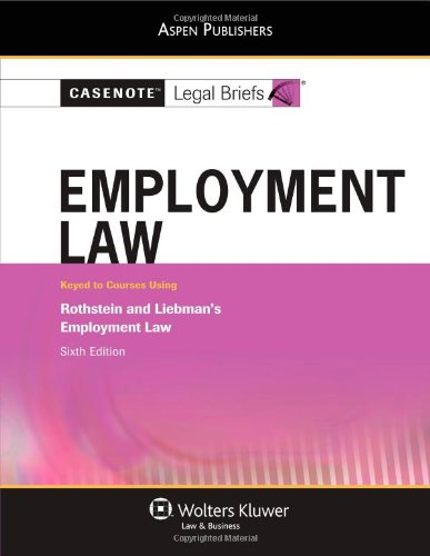 Casenote Legal Briefs Employment Law: Keyed to: Briefs, Casenote Legal