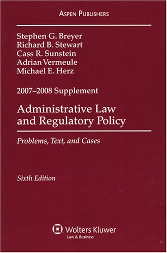 9780735571952: Administrative Law and Regulatory Policy 2007-2008 Case Supplement