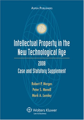 9780735572201: Intellectual Property in the New Technological Age 2008 Stat Supplement