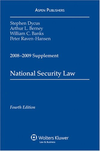 National Security Law 2008 Supplement: Arthur Berney, Stephen