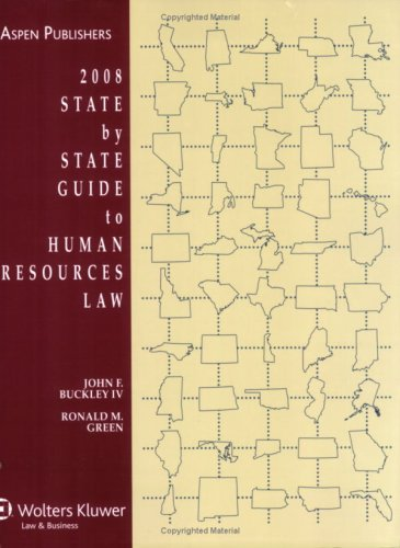 State by State Guide to Human Resources Law, 2008 Edition: Buckley, John F., IV