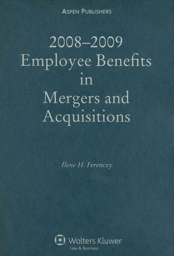 9780735573741: Employee Benefits in Mergers and Acquisitions