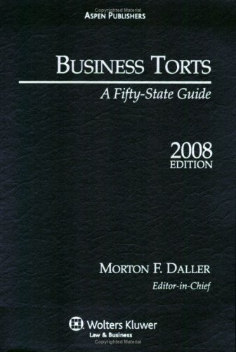9780735574359: Business Torts: A Fifty State Guide, 2008 Edition
