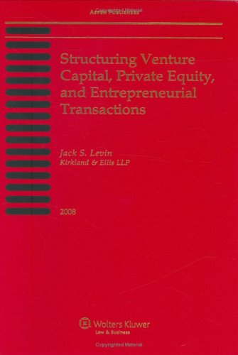 9780735574687: Structuring Venture Capital, Private Equity and Entrepreneurial Transactions