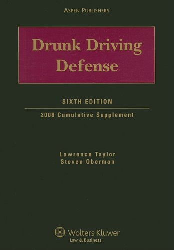 Drunk Driving Defense: 2008 Cumulative Supplement [With: Lawrence Taylor, Steven