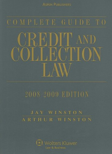 9780735575073: Complete Guide To Credit and Collection Law