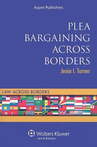 9780735575714: Plea Bargaining Across Borders: Criminal Procedure (Law Across Borders)