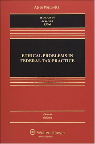 Ethical Problems in Federal Tax Practice: Bernard Wolfman, Deborah
