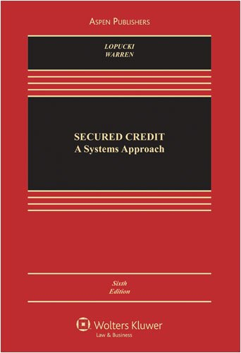 9780735576490: Secured Credit: Systems Approach Revised Article 9 6e