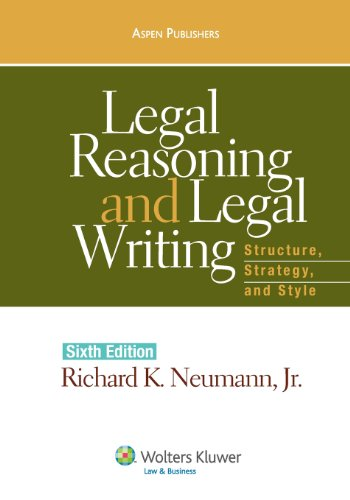 9780735576667: Legal Reasoning and Legal Writing: Structure, Strategy and Style