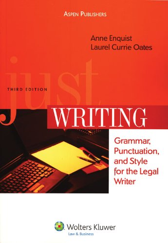 9780735576681: Just Writing: Grammar, Punctuation and Style for Legal Writer 3e