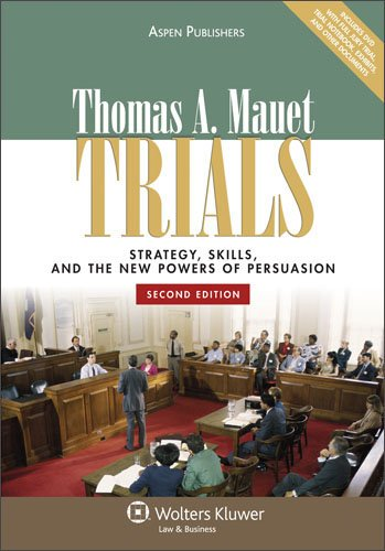 Trials: Strategy, Skills, & New Powers of Persuasion 2e (9780735577213) by Thomas A. Mauet