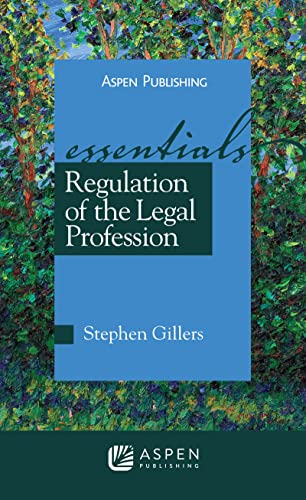9780735577381: Regulation of the Legal Profession: The Essentials