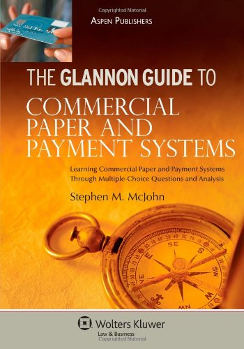 9780735578029: The Glannon Guide To Commercial Paper and Payment Systems: Learning Commercial Paper and Payment Systems Through Multiple-Choice Questions and Analysis (Glannon Guides)