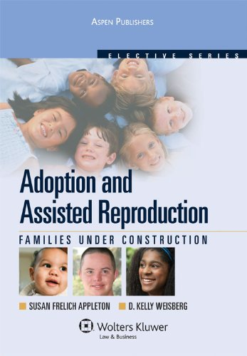 9780735578135: Adoptions and Assisted Reproduction: Families Under Construction (Elective Series)