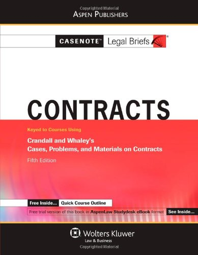 9780735578777: Casenote Legal Briefs: Contracts: Keyed to Crandall and Whaley's Cases, Problems, and Materials on Contracts, 5th Ed.
