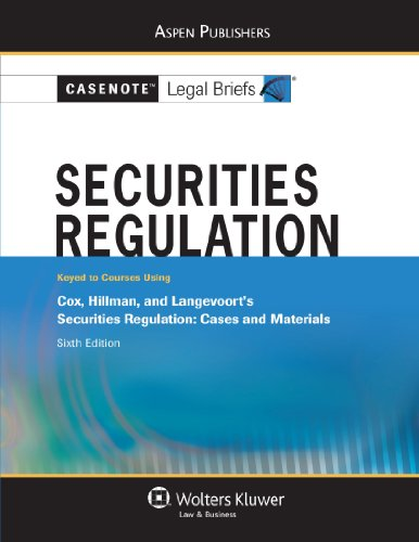 9780735578807: Securities Regulation: Keyed to Courses Using Cox, Hillman, and Langevoort's 6th Edition (Casenote Legal Briefs)