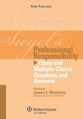 9780735579064: Siegel's Professional Responsibility: Essay and Multiple-Choice Questions and Answers (Siegel's Series)