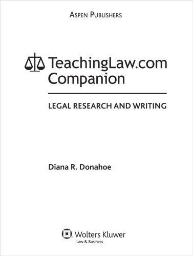 9780735579071: Legal Research & Writing W/ Teachinglaw.Com: The Print Companion