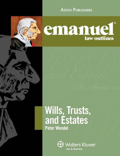 Wills Trusts and Estates Elo 2009 (Emanuel Law Outlines): Wendel, Peter