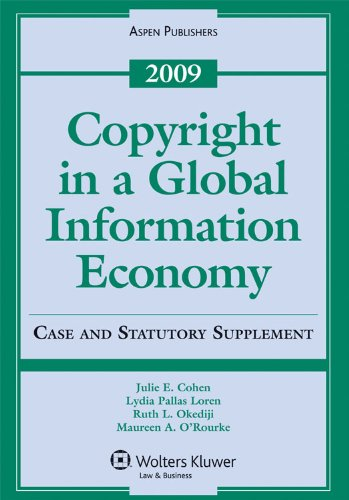 Copyright in a Global Information Economy, 2009: Lydia P. Loren,
