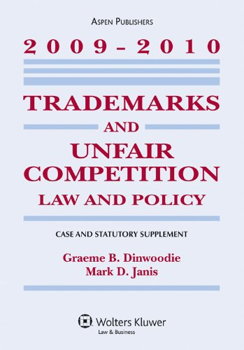 9780735579347: Trademarks and Unfair Competition: Law and Policy, Case and Statutory Supplement, 2009-2010