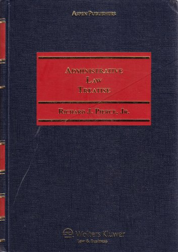 Administrative Law Treatise, Volume 1, 5th Edition: Richard J. Pierce, Jr.