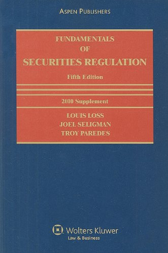 Fundamentals of Securities Regulation 2010: Louis Loss, Joel