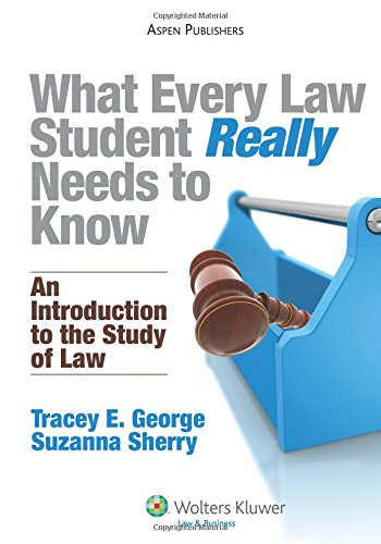 9780735582361: What Every Law Student Really Needs to Know: An Introduction to the Study of Law