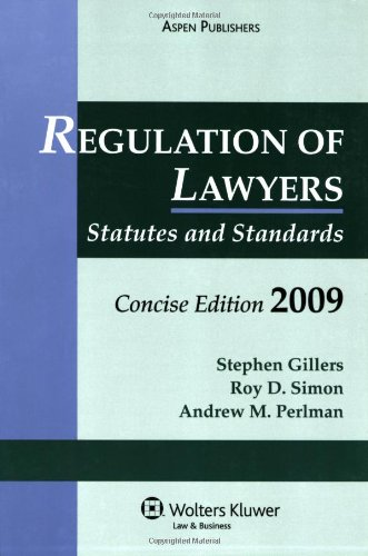 Regulation of Lawyers 2009: Statutes and Standards