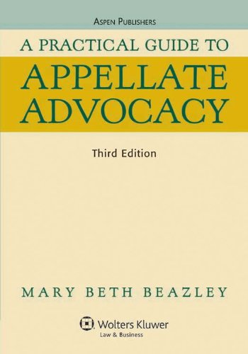 9780735585102: A Practical Guide To Appellate Advocacy