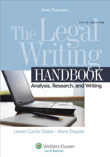 The Legal Writing Handbook: Analysis, Research and Writing, 5th Edition [Jun .: Laurel Currie Oates...