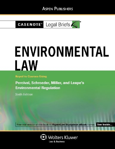 9780735585911: Casenote Legal Briefs: Environmental Law, Keyed to Percival, Schroeder, Miller and Leape, Sixth Edition