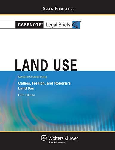 9780735585935: Land USe: Callies Freilich & Roberts 5e (Casenote Legal Briefs)