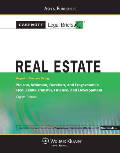 9780735585942: Real Estate: Nelson Whitman Burkhart & Freyermuth 8e (Casenote Legal Briefs)