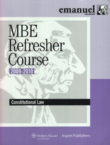 MBE Refresher Course 2009-2010: Constitutional Law (Emanual: Steven L. Emanuel