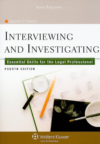 9780735587359: Interviewing and Investigating: Essential Skills for the Legal Professional, Fourth Edition