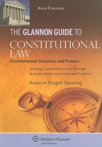 9780735587489: Glannon Guide to Constitutional Law: Governmental Structure and Powers (Glannon Guides)