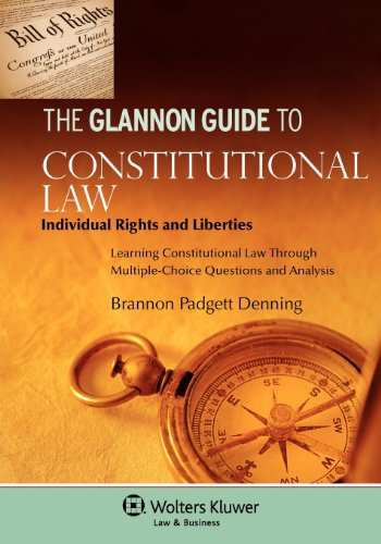 9780735587496: Glannon Guide to Constitutional Law: Individual Rights & Liberties Through Multiple-Choice Questions and Analysis