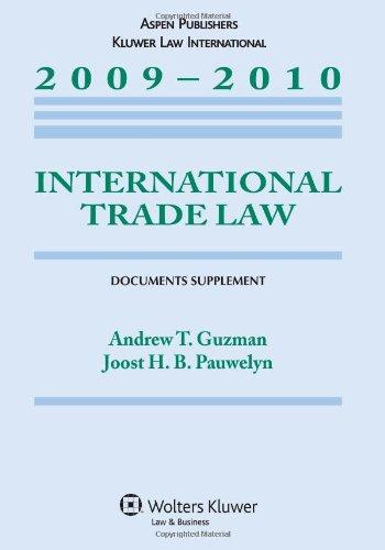 International Trade Law: 2009 Documents Supplement: Andrew Guzman, Joost