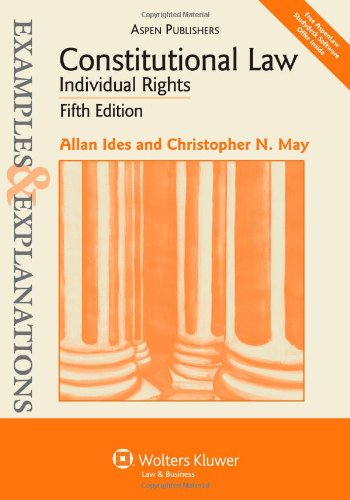 9780735588257: Constitutional Law - Individual Rights: Examples & Explanations, Fifth Edition