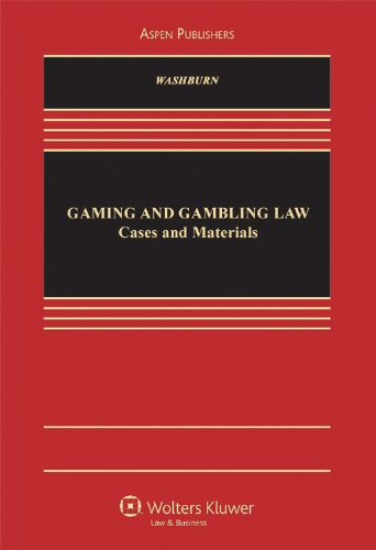 9780735588455: Gaming and Gambling Law: Cases and Materials (Aspen Casebook)