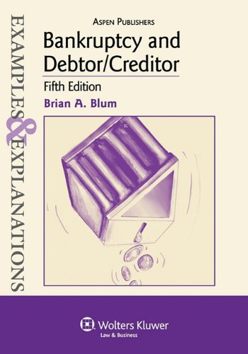 9780735588516: Bankruptcy and Debtor/Creditor: Examples & Explanations, 5th Edition