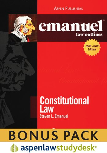 9780735588714: Emanuel Law Outlines: Constitutional Law (Print + eBook Bonus Pack): Constitutional Law Studydesk Bonus Pack