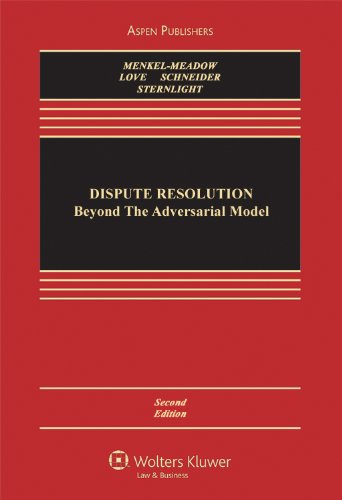 9780735589193: Dispute Resolution: Beyond the Adversarial Model, Second Edition (Aspen Casebook Series)